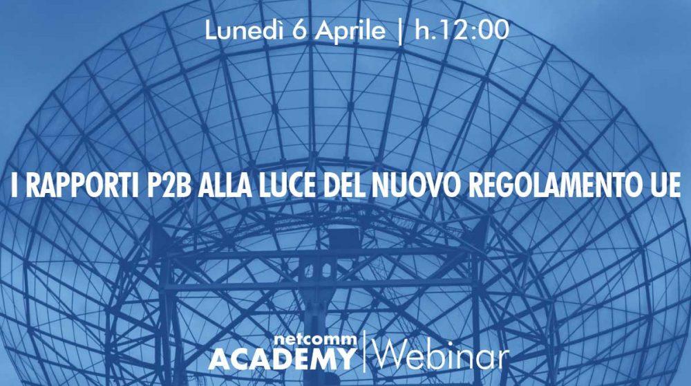 i rapporti p2b alla luce del nuovo regolamento UE webinar netcomm academy 2020