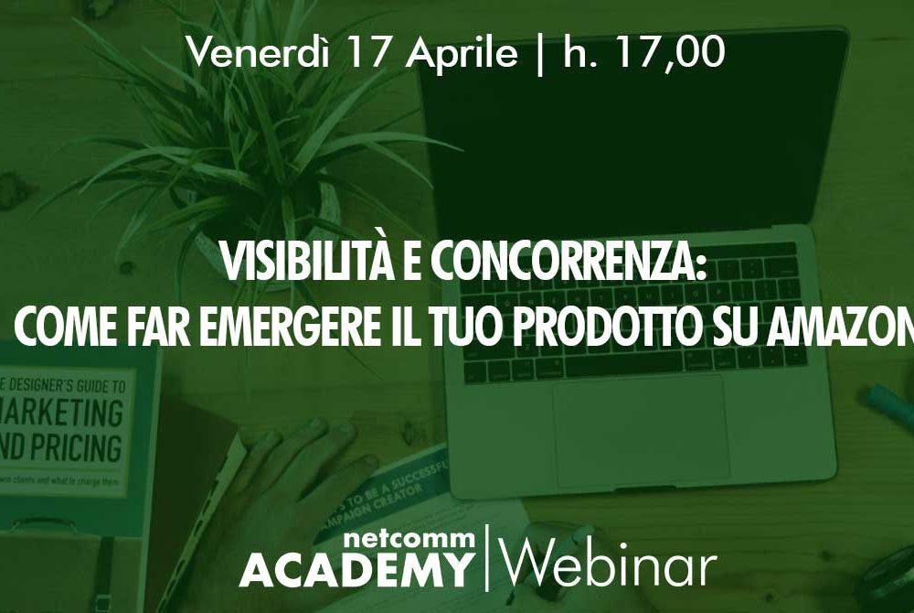 Visibilità e Concorrenza: come far emergere il tuo prodotto su Amazon  | Ven 17 Apr 2020