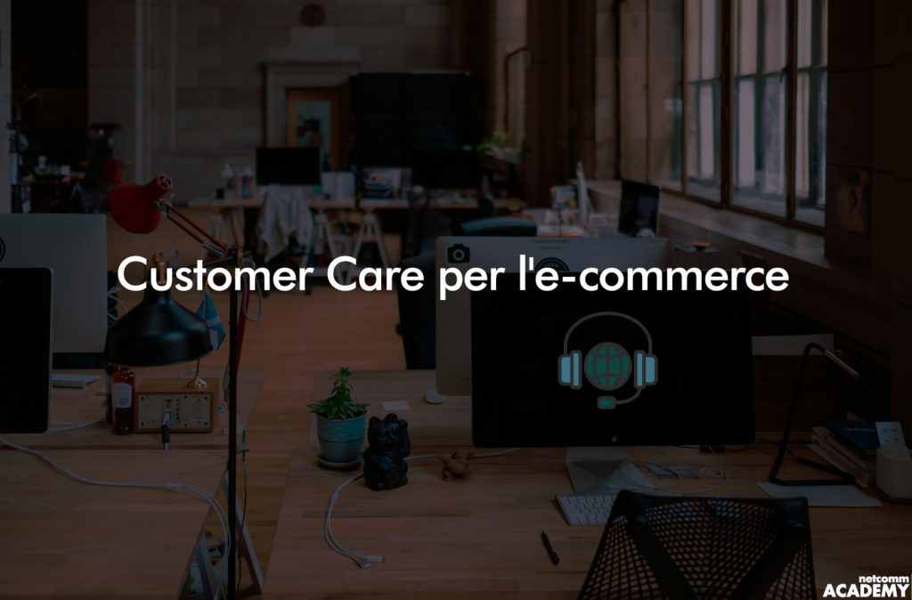Customer care per l'e-commerce webinar 2019