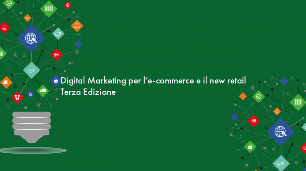 Digital marketing per l'e-commerce e il new retail master 2019
