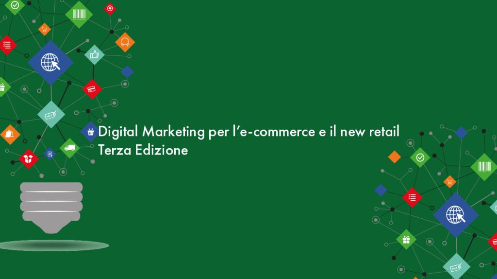 Digital marketing per l'e-commerce e il new retail master 2019