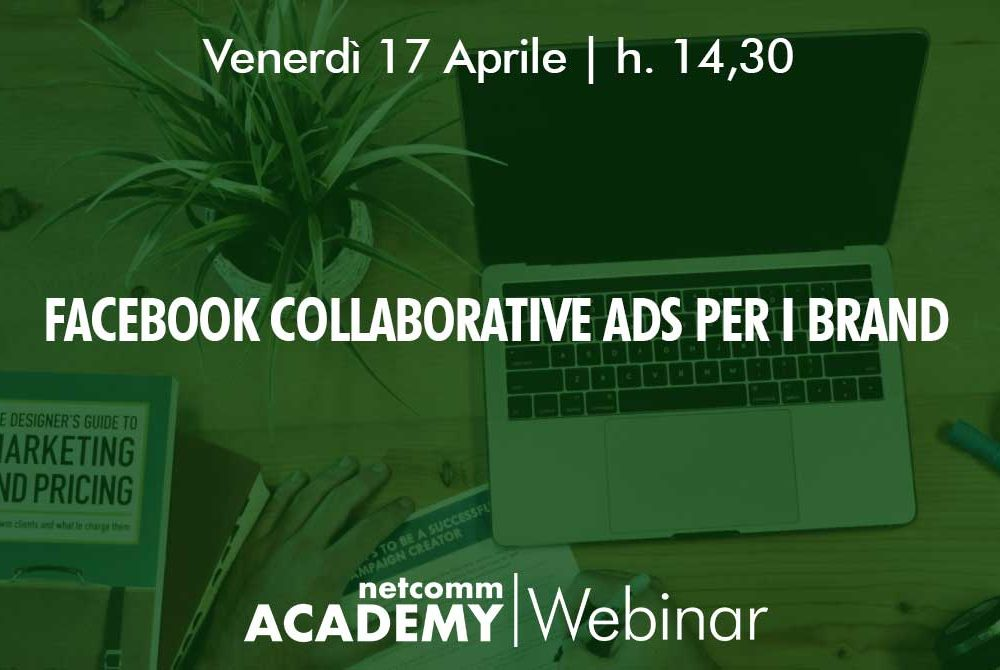 Facebook Collaborative Ads per i Brand | Ven 17 Apr 2020