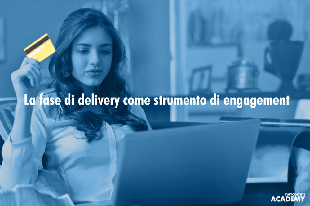 La fase di delivery come strumento di engagement webinar 2019