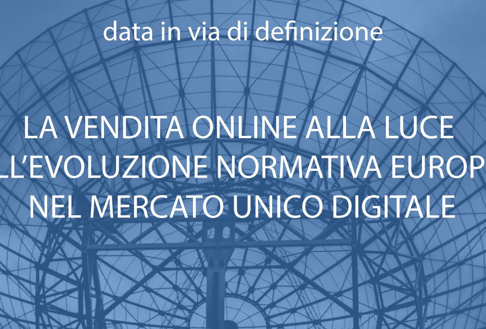 La Vendita Online alla luce dell'Evoluzione Normativa Europea nel Mercato Unico Digitale | Data in via di definizione