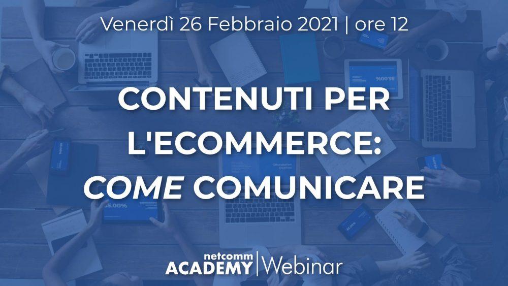 Contenuti per l'Ecommerce: COME Comunicare | Ven 26 Feb 2021 – h. 12