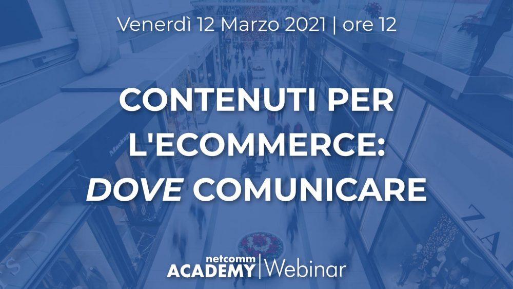 Contenuti per l'Ecommerce: DOVE Comunicare | Ven 12 Mar 2021 – h. 12