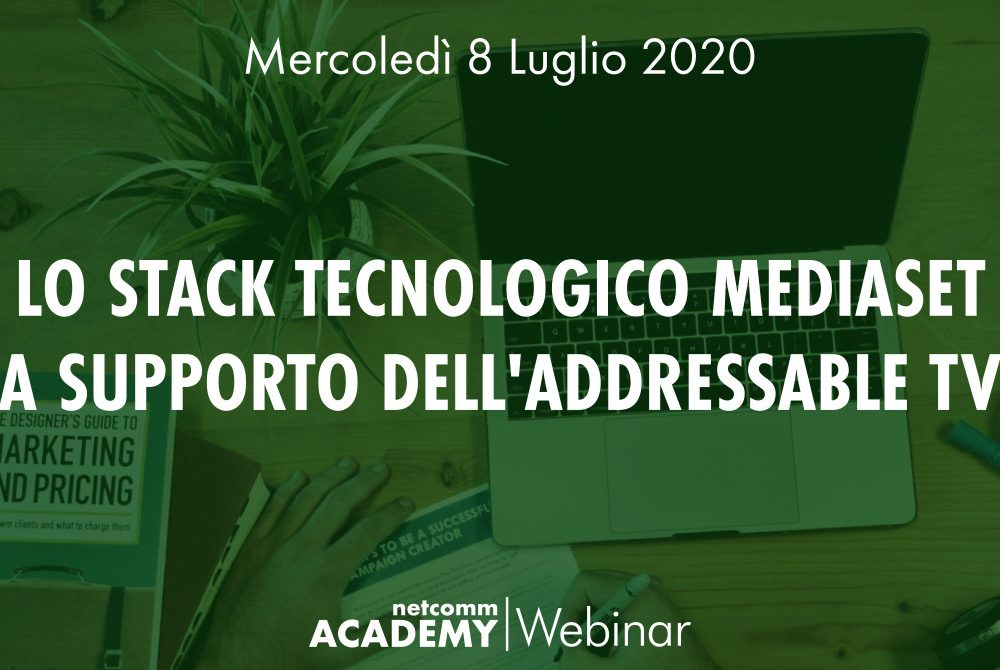 Lo stack tecnologico Mediaset a supporto dell'Addressable TV