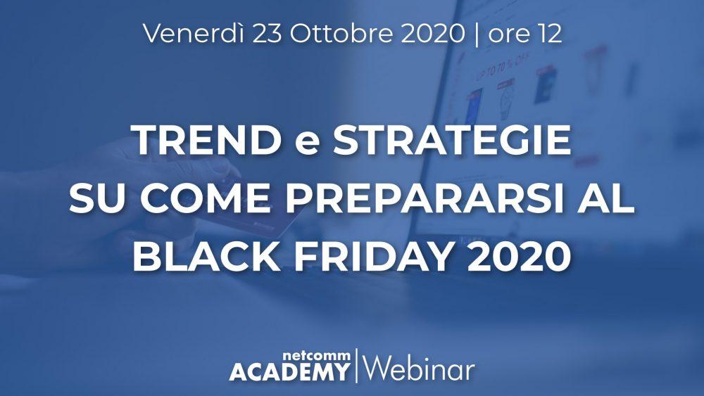 Trend e Strategie su come prepararsi al Black Friday 2020 | Ven 23 Ott 2020 – h. 12