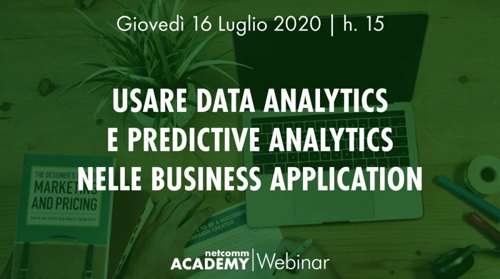 usare data analytics e predictive analytics nelle business application webinar netcomm academy