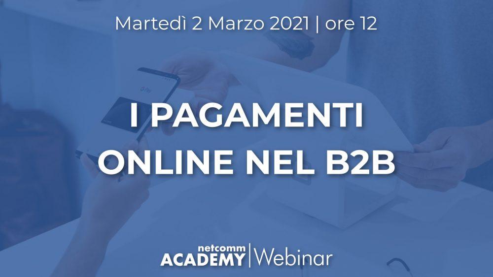 i pagamenti online nel b2b webinar netcomm academy