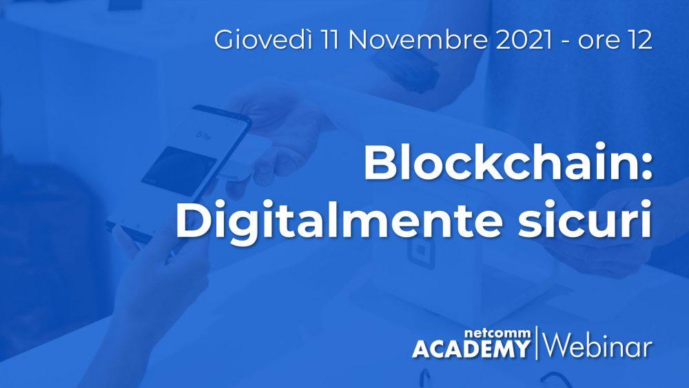 Blockchain: Digitalmente sicuri