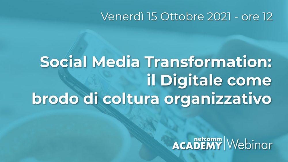Social Media Transformation: il Digitale come brodo di coltura organizzativo